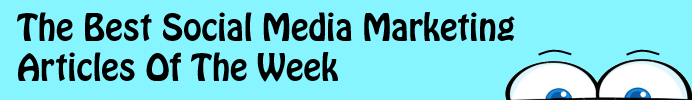 The Best Social Media Marketing Articles Of The Week: 8/12/13