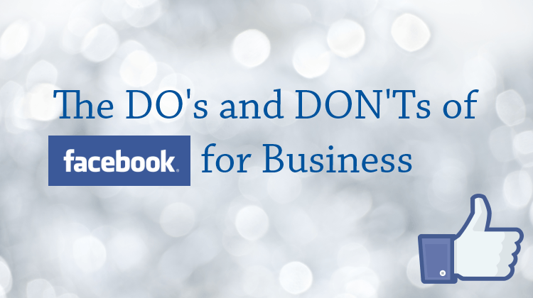 Facebook for Business Do's and Dont's
