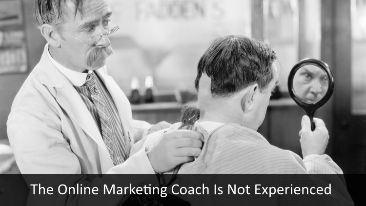 Why Online Marketing Coaching Doesn't Work - Online Marketing Coach Is Not Experienced