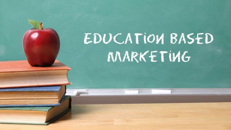 Why You Need An Education Based Marketing Philosophy