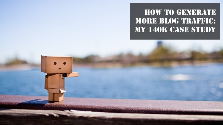 How To Generate More Blog Traffic - My 140k Case Study