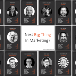 Next Big Marketing Development - Top Influencers Discuss