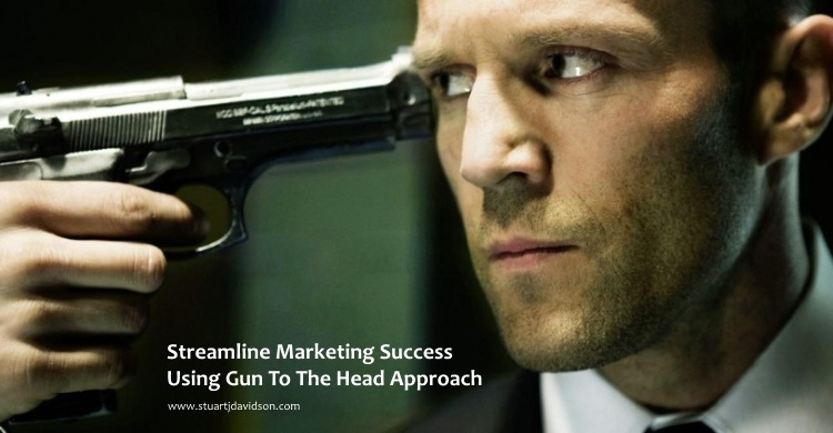 Streamline Marketing Success Using Gun To The Head Approach