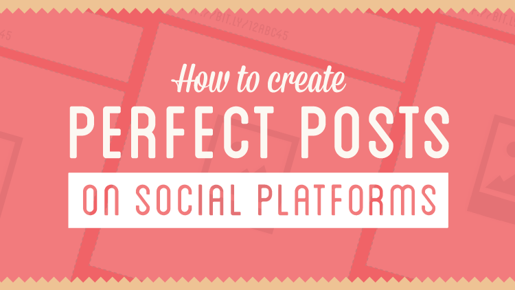 How To Create The Perfect Social Media Post [Infographic]