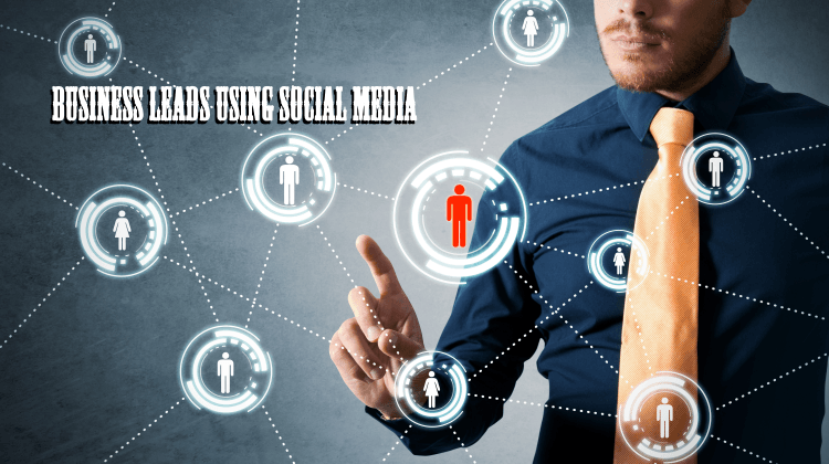 How To Generate Business Leads Using Social Media